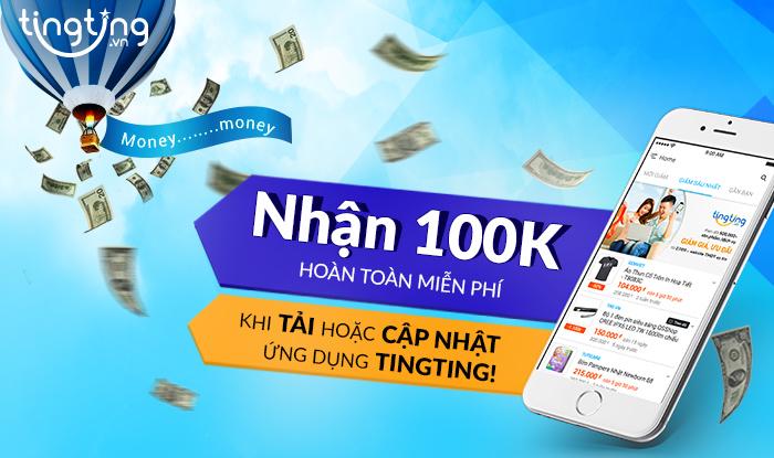 Nhận ngay Coupon 100k khi cài app tingting.vn